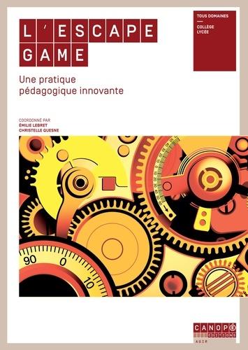 L Escape Game Une Pratique Pedagogique Innovante Grand Format