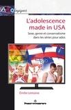 Emilie Lemoine - L'adolescence made in USA - Sexe, genre et conservatisme dans les séries pour ados.