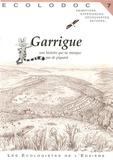 Emilie Lenglet et Jean-Pierre Vigouroux - Garrigue - Une histoire qui ne manque pas de piquant.