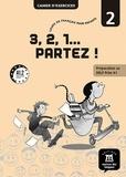 Emilie Lerin - 3,2,1... partez ! Cours de français pour enfants Niveau 2 - Cahier d'exercices A1.