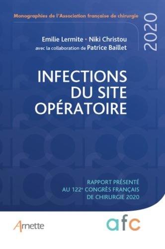 Emilie Lermite et Niki Christou - Infection du site opératoire - Rapport présenté au 122e Congrès français de chirurgie.