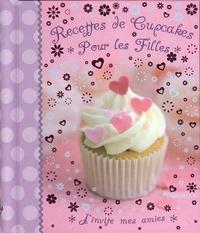 Emilie Limouzin - Recettes de cupcakes pour les filles - J'invite mes amies.