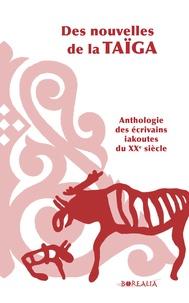 Emilie Maj et Arthur Hugonnot - Des nouvelle de la Taïga - Anthologie des écrivains iakoutes du XXe siècle.