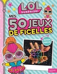 Emilie Malandain et Laurence Féraud - Mes 50 jeux de ficelles L.O.L. Surprise !.