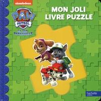 Emilie Malandain - Mon joli livre puzzle Paw Patrol - La Pat' Patrouille.
