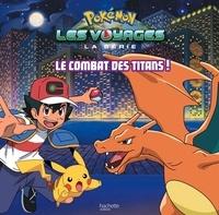 Emilie Malandain - Pokémon : Les voyages  : Le combat des Titans !.
