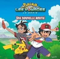 Emilie Malandain - Pokémon : Les voyages  : Une nouvelle amitié.