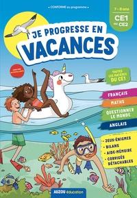 Emilie Maraillac et Laurent Audouin - Je progresse en vacances du CE1 au CE2.