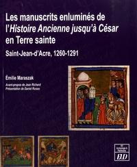 Les manuscrits enluminés de l'Histoire ancienne jusqu'à César en Terre sainte- Saint-Jean-d'Acre, 1260-1291 - Emilie Maraszak |