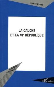 Emilie Marcovici - La gauche et la VIe République.