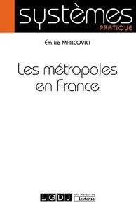 Emilie Marcovici - Les métropoles en France.