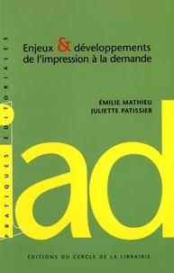 Emilie Mathieu et Juliette Patissier - Enjeux & développements de l'impression à la demande.