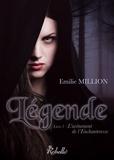Emilie Million - Légende Tome 1 : L'avènement de l'enchanteresse.