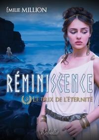 Emilie Million et Émilie Million - Réminiscence - 3 - Le prix de l'éternité.