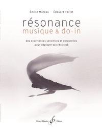 Emilie Moreau et Edouard Ferlet - Résonance, musique & do-in - Des expériences sensitives et corporelles pour déployer sa créativité.