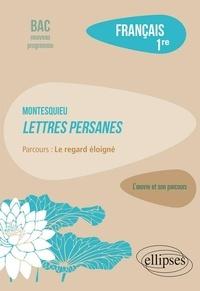 """Emilie Muraru - Français 1re - Montesquieu, Lettres persanes, parcours """"Le regard éloigné""""."""