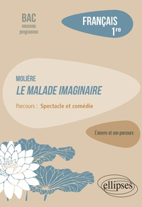 """Emilie Muraru - Français 1re - Molière, Le malade imaginaire, parcours """"Spectacle et comédie""""."""
