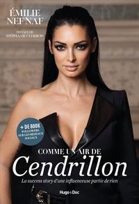 Emilie Nefnaf - Comme un air de Cendrillon - La success story d'une influence partie de rien.