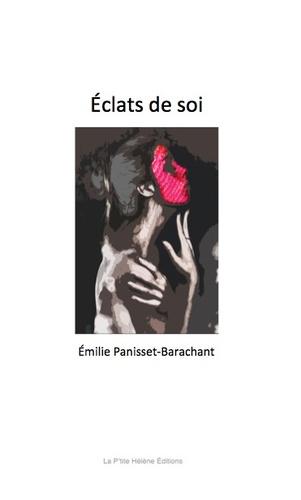 Emilie Panisset-Barachant - Eclats de soi.