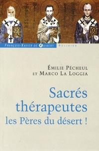 Emilie Pécheul et Marco La Loggia - Sacrés thérapeutes les Pères du désert !.