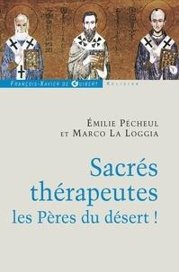 Emilie Pécheul et Marco La Loggia - Sacrés thérapeutes - Les Pères du désert !.