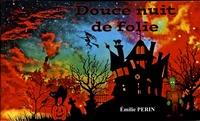 Emilie Perin - Douce nuit de folie.