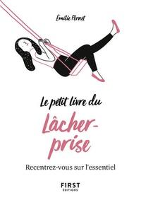Emilie Pernet - Le petit livre du lâcher-prise.