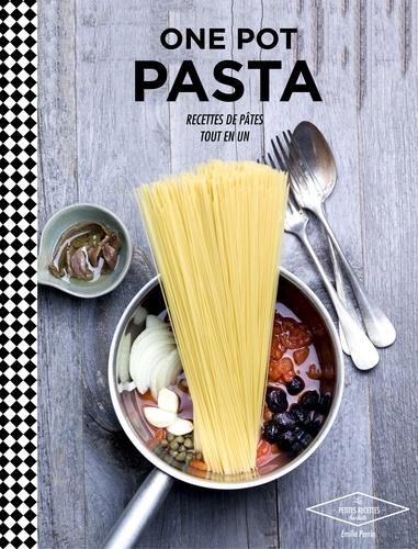 Emilie Perrin - One pot pasta - Recettes de pâtes tout en un.