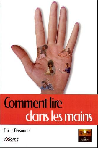 Emilie Persanne - Comment lire dans la main - Tout est écrit dans la main, Le livre de la vie.
