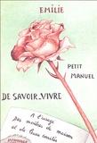 Emilie - Petit manuel de savoir-vivre - A l'usage des maîtres de maison et de leurs invités.