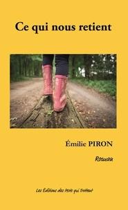 Emilie Piron - Ce qui nous retient.
