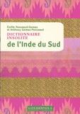 Emilie Ponceaud-Goreau et Anthony Goreau-Ponceaud - Dictionnaire insolite de l'Inde du Sud.