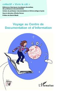 Emilie Porcon - Voyage au Centre de Documentation et d'Information - Références théoriques et pratiques diversifiées des professeurs-documentalistes en collège et lycée.
