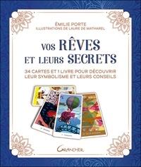 Emilie Porte - Vos rêves et leurs secrets - 34 cartes et 1 livre pour découvrir leur symbolisme et leurs conseils.