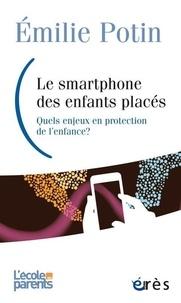 Emilie Potin - Le smartphone des enfants placés - Quels enjeux en protection de l'enfance ?.