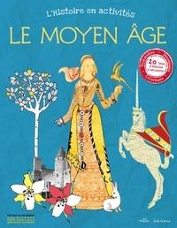 Emilie Ramon - L'Histoire en activités - Le Moyen Age.