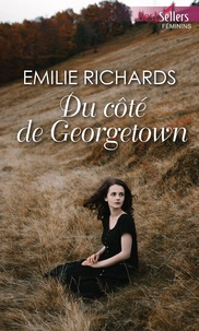 Emilie Richards - Du côté de Georgetown.
