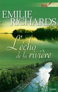 Emilie Richards - L'écho de la rivière.
