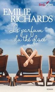 Emilie Richards - Le parfum du thé glacé - T3 - Happiness Key.