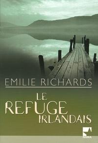 Emilie Richards - Le refuge irlandais.