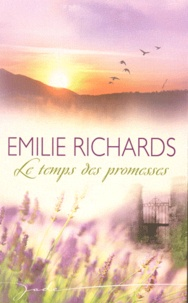 Emilie Richards - Le temps des promesses.