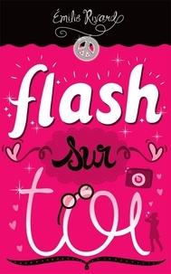Emilie Rivard - Flash sur toi.