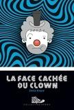 Emilie Rivard - La face cachée du clown.