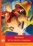Emilie Rivard et Caroline Merola - Mathias et la cloche magique.