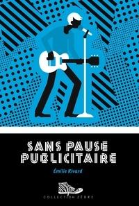Emilie Rivard - Sans pause publicitaire.