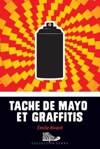 Emilie Rivard - Tache de mayo et graffitis.