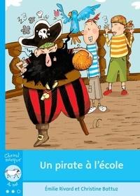 Emilie Rivard et Christine Battuz - Un pirate à l'école.