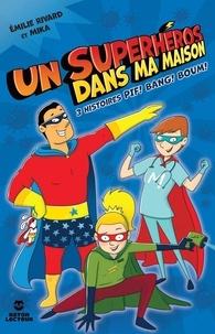 Emilie Rivard - Un superhéros dans ma maison!.