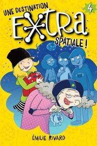 Emilie Rivard et  Mika - Une destination extra spatiale!.