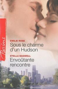 Emilie Rose et Stella Bagwell - Sous le charme d'un Hudson ; Envoûtante rencontre.